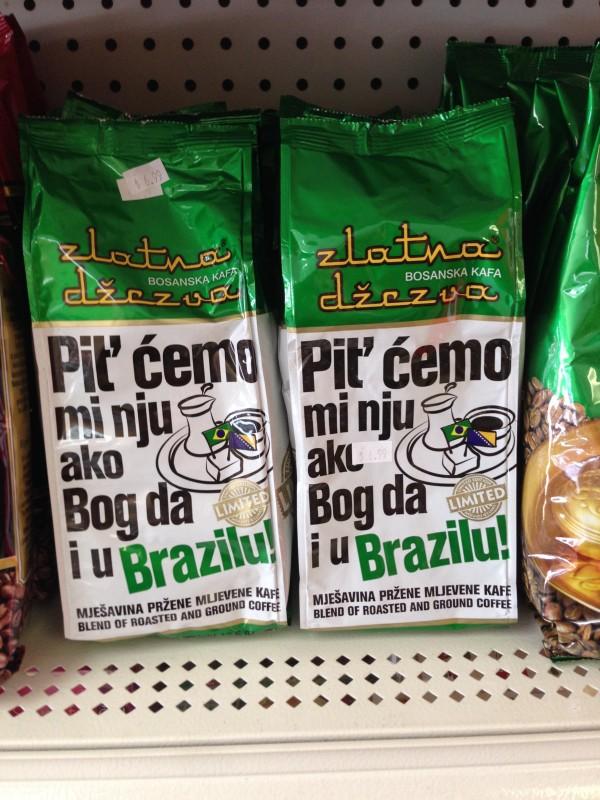 A embalagem pode estar em bósnio, mas o café é brasileiro!