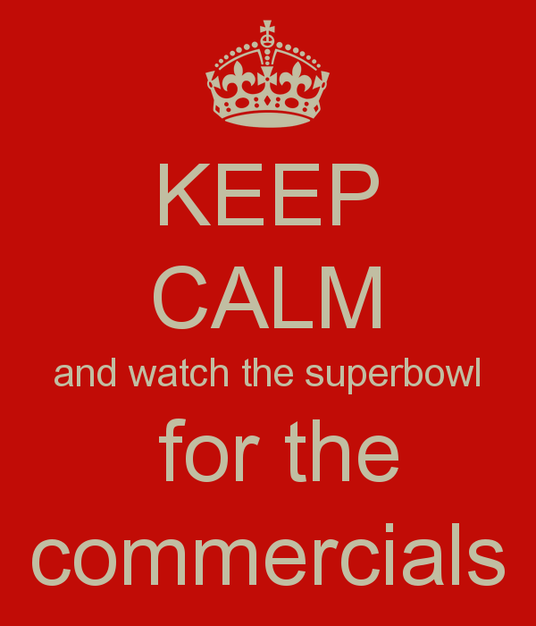 keep-calm-and-watch-the-superbowl-for-the-commercials