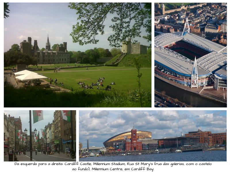 Da esquerda para a direita: Cardiff Castle (foto de arquivo pessoal), Millennium Stadium e Millenium Centre (fonte:http://www.sealandaerialphotography.co.uk/) e St Mary Street (foto de arquivo pessoal)